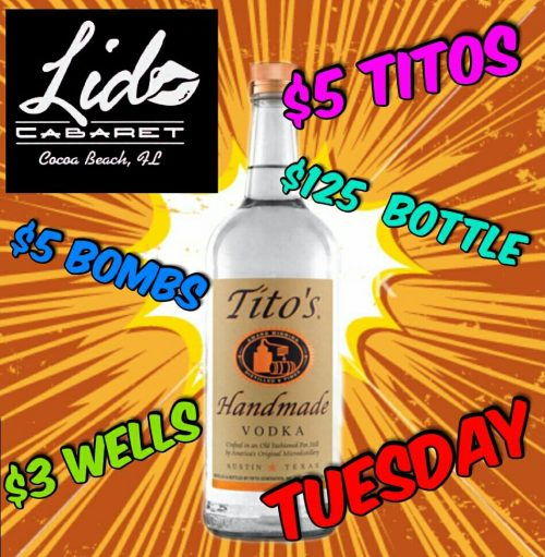 Tito's Tuesday: $3 Wells, $5 Titos, $5 Bombs, $125 Tito's Bottles