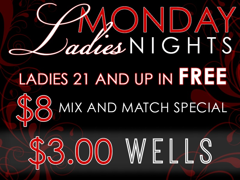 Ladies Night: Ladies 21+ Get In Free, $3 Wells, $8 Mix-and-Match Special