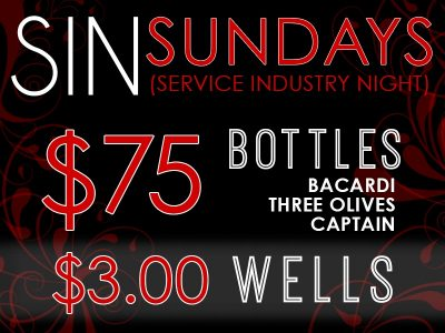 SIN Sundays: Service Industry Night: $3 Wells, $75 Bottles of Bacardi / Three Olives / Captain