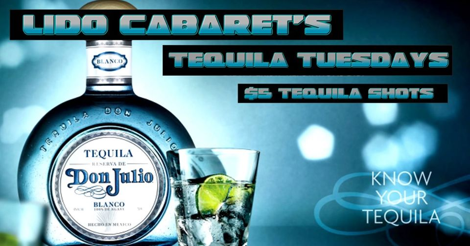 Tequila Tuesdays -$5 Tequila Shots